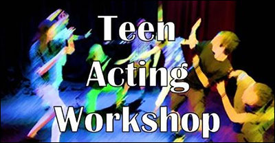 Teen Acting Workshop